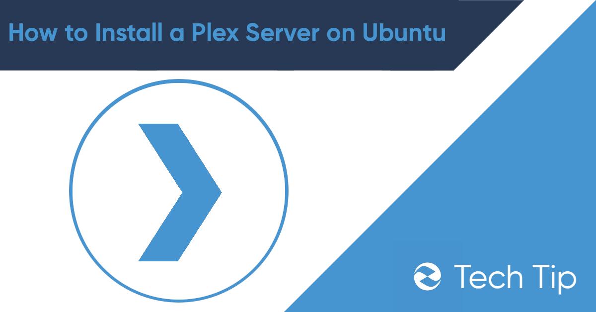 4 Ways to Install Plex Media Server on Ubuntu