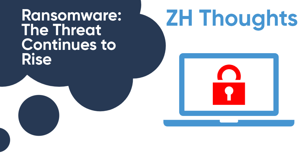 Ransomware Attacks: The Threat to Data and Your Business Continues to Rise