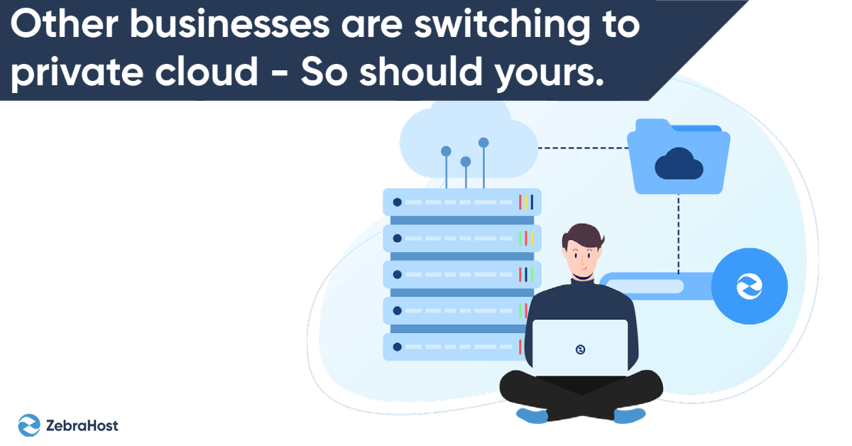 Other Companies are Moving to Private Clouds - Yours Should Too